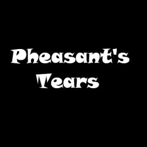 Pheasants tears